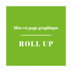 Mise en Page Graphique Roll Up